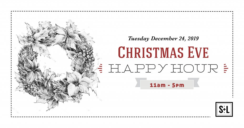 Christmas Eve Happy Hour at S+L