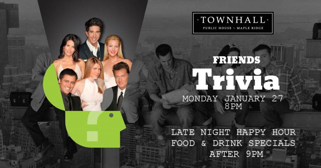 Friends Trivia Maple Ridge