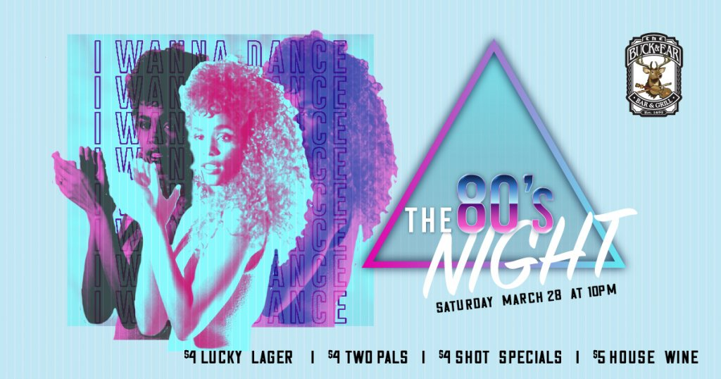 80's Night at The Buck & Ear