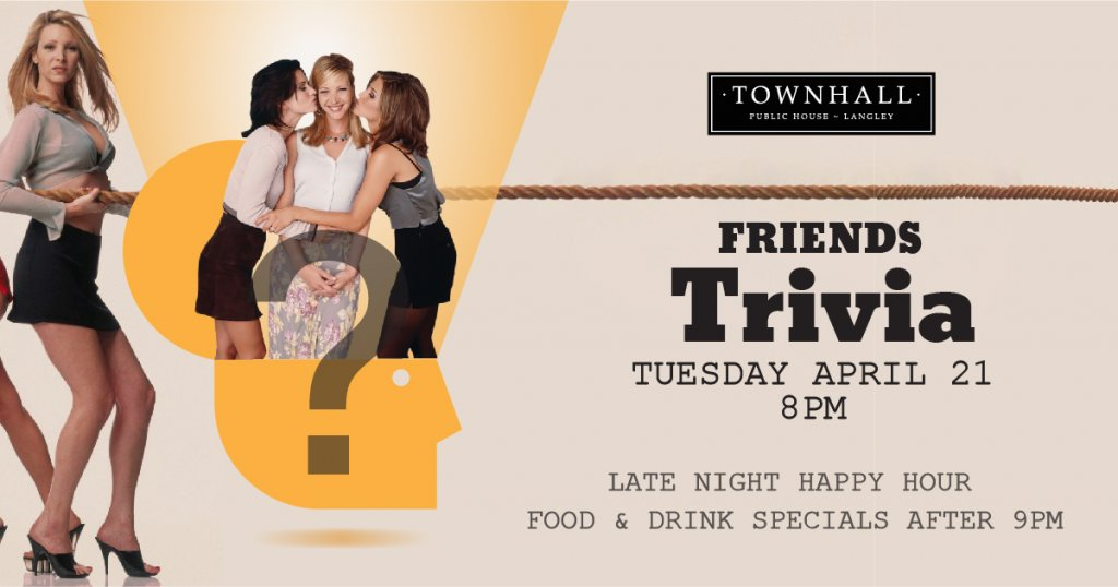 Friends Trivia Townhall Langley