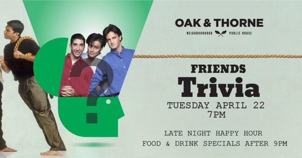 Friends Trivia Oak & Thorne