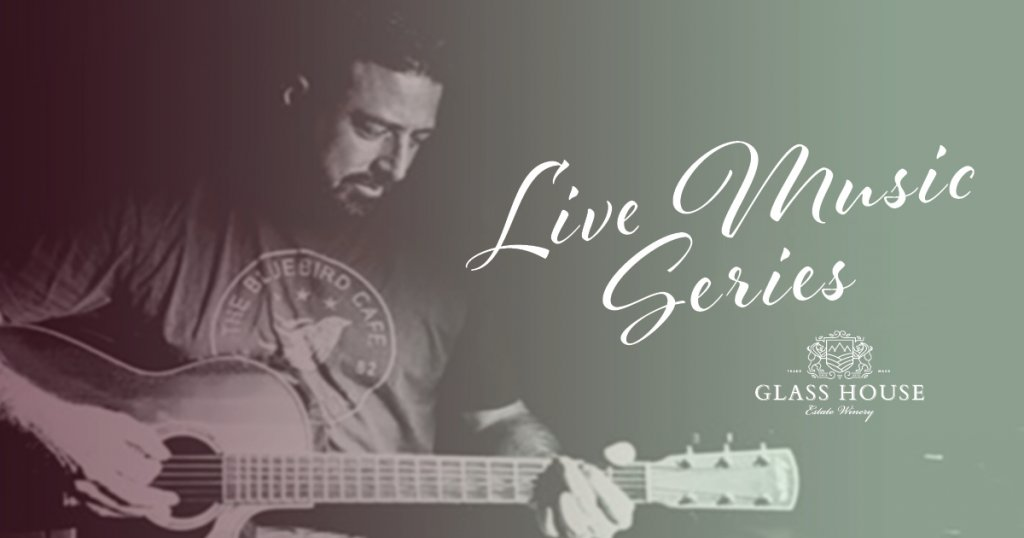 Live Music Series at Glass House Estate Winery