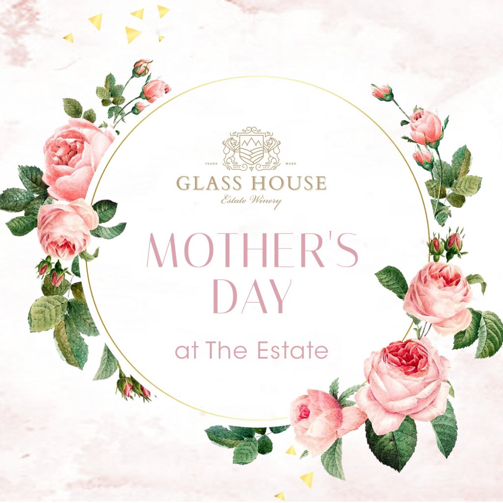 Mother's Day at Glass House Estate Winery