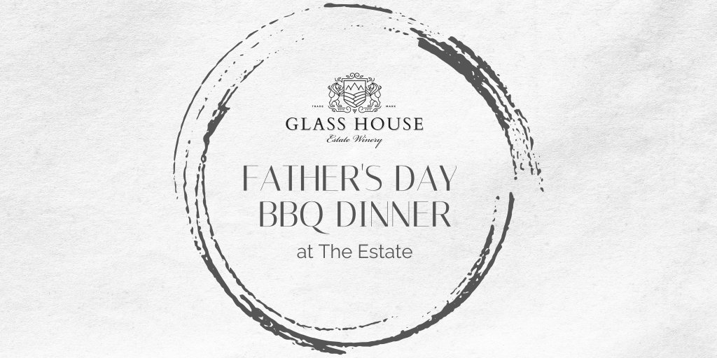 Glass House Estate Winery Father's Day BBQ Dinner